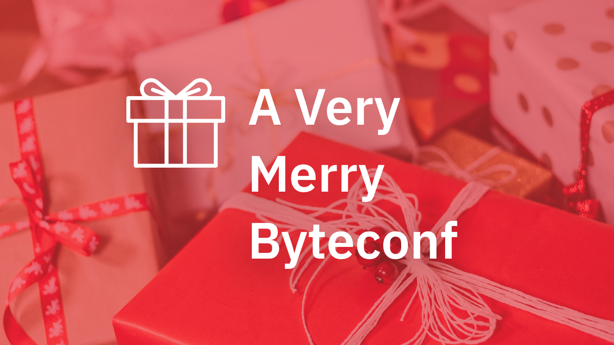 A Very Merry Byteconf: our first holiday giveaway