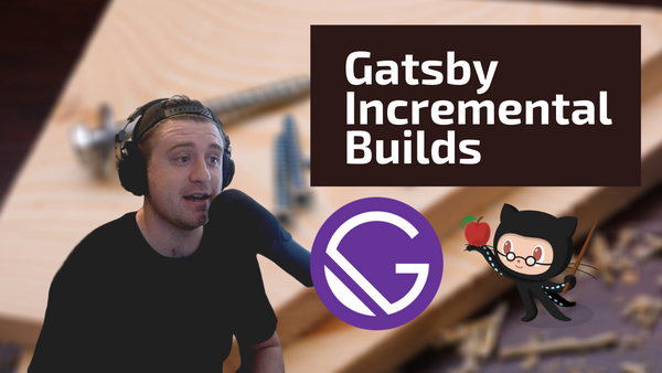 Speed up your Gatsby application's build time by 300% with incremental builds